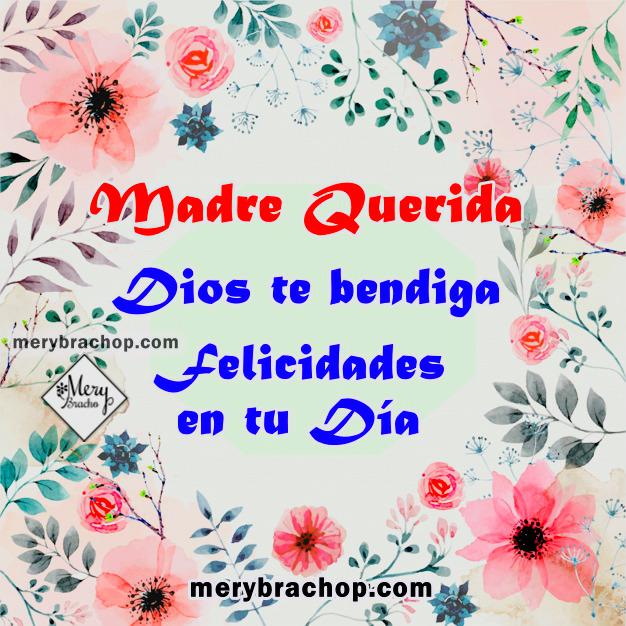 Lindas imágenes para la madre, feliz día de las madres con frases de agradecimiento, gracias mamá, bendiciones, mensajes cristianos por Mery Bracho. Mayo,