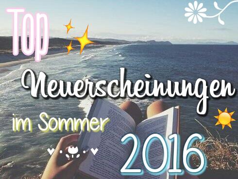 Top Neuerscheinungen im Sommer 2016