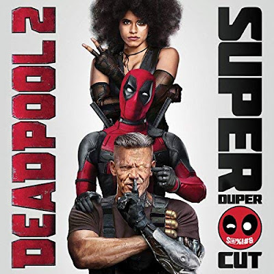 Deadpool 2 Super Duper Cut Soundtrack