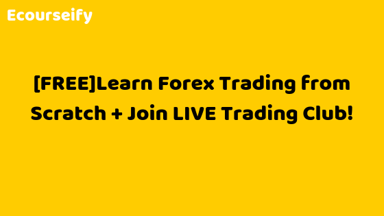 Learn Forex Trading from Scratch + Join LIVE Trading Club!