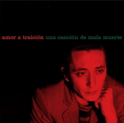 disco AMOR A TRAICIÓN - Una canción de mala muerte