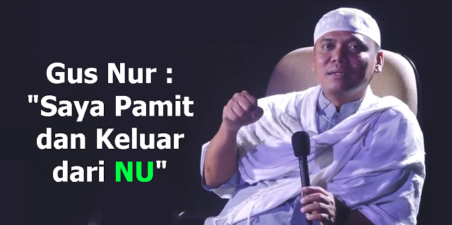 Gus Nur Pamit dan Keluar dari NU