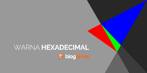 Pengertian Warna HexaDecimal dan Contohnya
