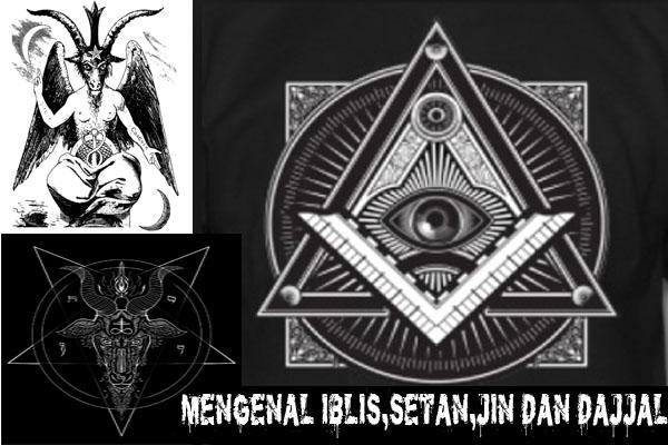 Mengenal iblis,setan,jin dan dajjal