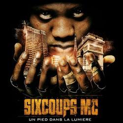 Six Coups MC - Un Pied Dans La Lumiere (2010) WAV
