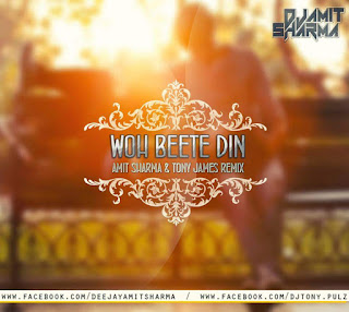Woh+Beete+Din+Yaad+Hai+Dj+Amit+Sharma+%26+Dj+Tony+Remix.mp3