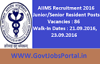 AIIMS Recruitment 2016 for 86 Junior/Senior Resident Posts Apply Here