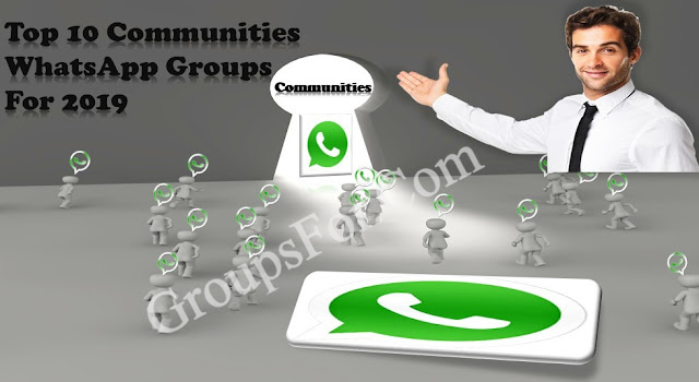 Top 10 Communities Whatsapp Group Links For 2019
