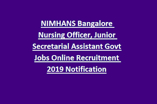 NIMHANS Bangalore Nursing Officer, Junior Secretarial Assistant Govt Jobs Online Recruitment 2019 Notification