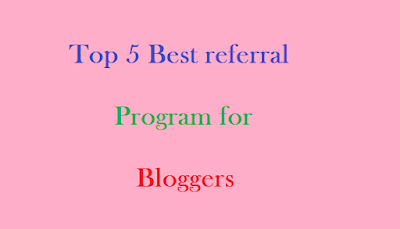 Top 5 Best referral program for bloggers