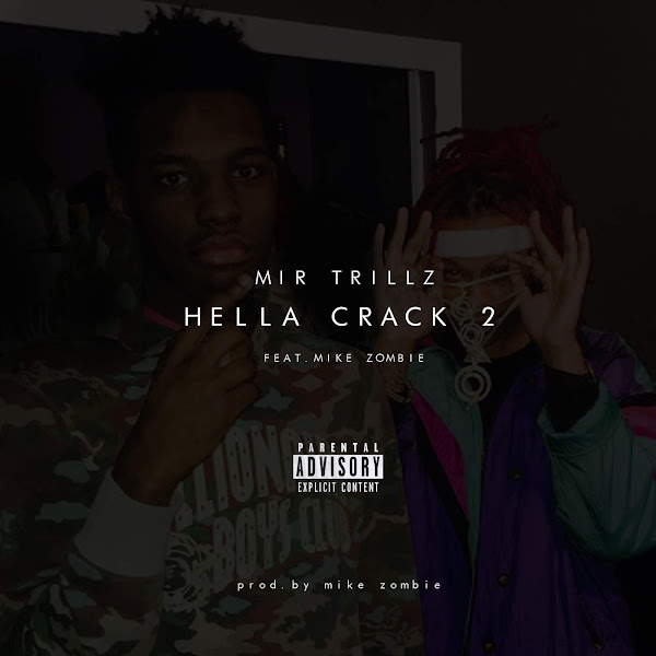 Mir Trillz - Hella Crack 2 (feat. Mike Zombie) - Single Cover