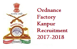 Ordnance Factory Kanpur Recruitment
