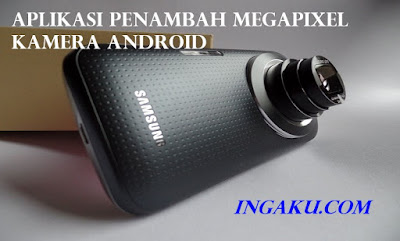 aplikasi untuk menambah megapixel kamera android