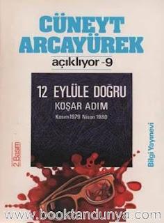 Cüneyt Arcayürek - Açıklıyor 9 12 Eylüle Doğru Kasım 1979-Nisan 1980
