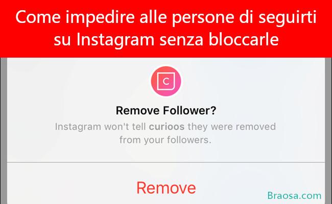 Come impedire alle persone di seguirti su Instagram senza bloccarle