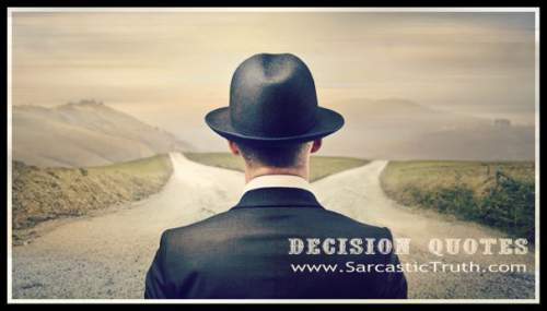 Quotes About Decisions Life Choices