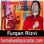 http://www.humaliwalayazadar.com/2016/04/furqan-rizvi-manqabat-2016.html