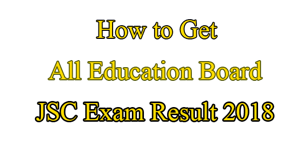Easy Way To Check JSC Exam Result 2018