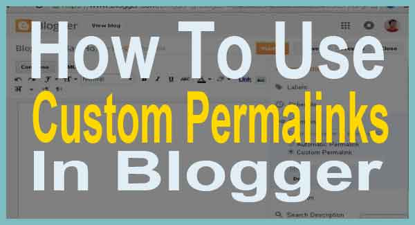 how-to-use-custom-permalinks-in-blogger