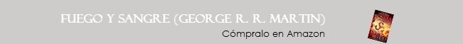 https://www.amazon.es/Fuego-Sangre-George-R-Martin/dp/1984898078/ref=as_li_ss_tl?__mk_es_ES=%C3%85M%C3%85%C5%BD%C3%95%C3%91&keywords=fuego+y+sangre+george+r+martin&qid=1555738200&s=books&sr=1-1-fkmrnull&linkCode=ll1&tag=ddpuche0f-21&linkId=9b0003da52cf1f78c9ce910bd05f7acd&language=es_ES