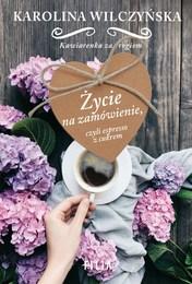 http://lubimyczytac.pl/ksiazka/4858758/zycie-na-zamowienie-czyli-espresso-z-cukrem
