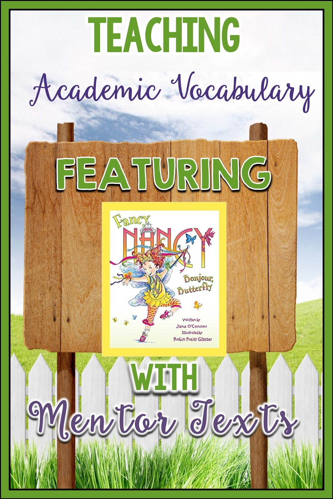 Fancy Nancy As A Mentor Text For Academic Vocabulary
