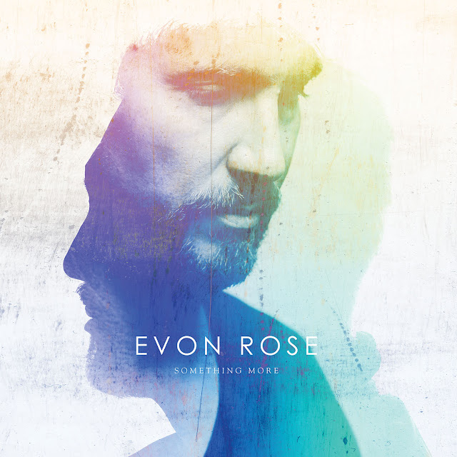 "Le groupe Evon Rose sort le single ""Something More"" en préambule à un prochain album."
