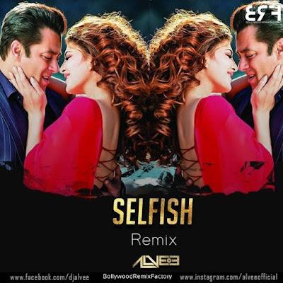 Race 3 - Selfish (Remix) - DJ Alvee