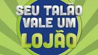 Promoção Seu Talão Vale um Lojão seutalaovaleumlojao.com.br
