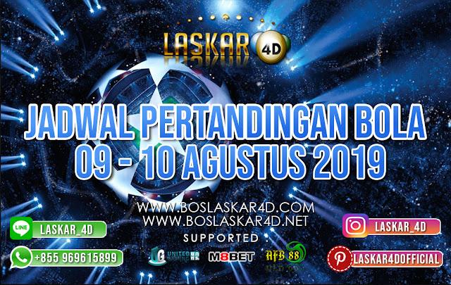 JADWAL PERTANDINGAN BOLA 09  10 AGUSTUS 2019