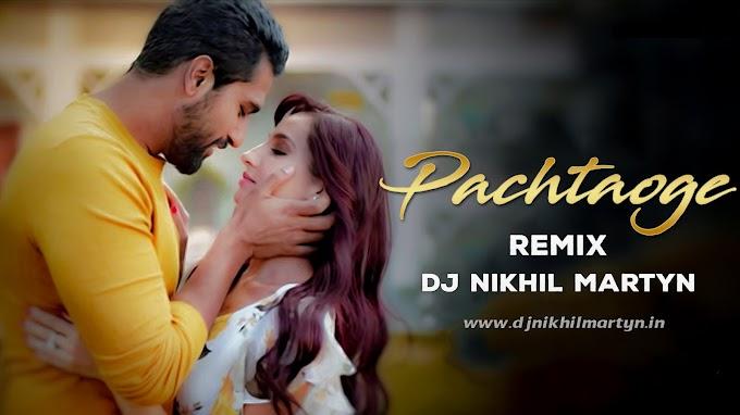 Pachtaoge Remix | Dj Nikhil Martyn