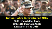INDIAN POLICE RECRUITMENT FOR 9000+ CONSTABLES POSTS