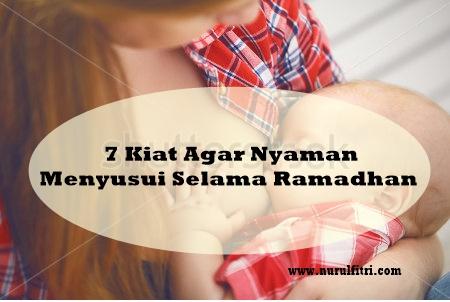 Lakukan 7 Kiat Ini Agar Nyaman Menyusui Selama Ramadhan