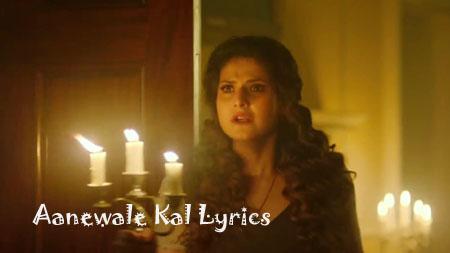Aanewale Kal Lyrics – 1921 | Rahul Jain