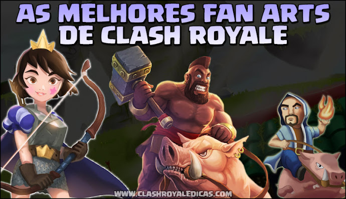 Desenhos lendários de Clash Royale feitos por fãs