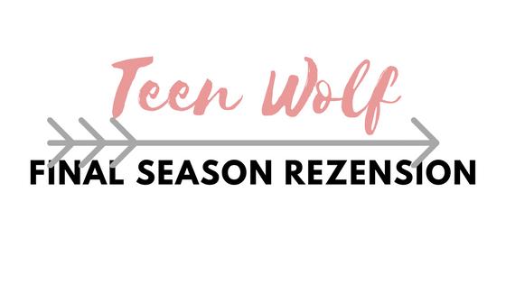 Smalltownadventure Serienrezension Goodbye Teen Wolf