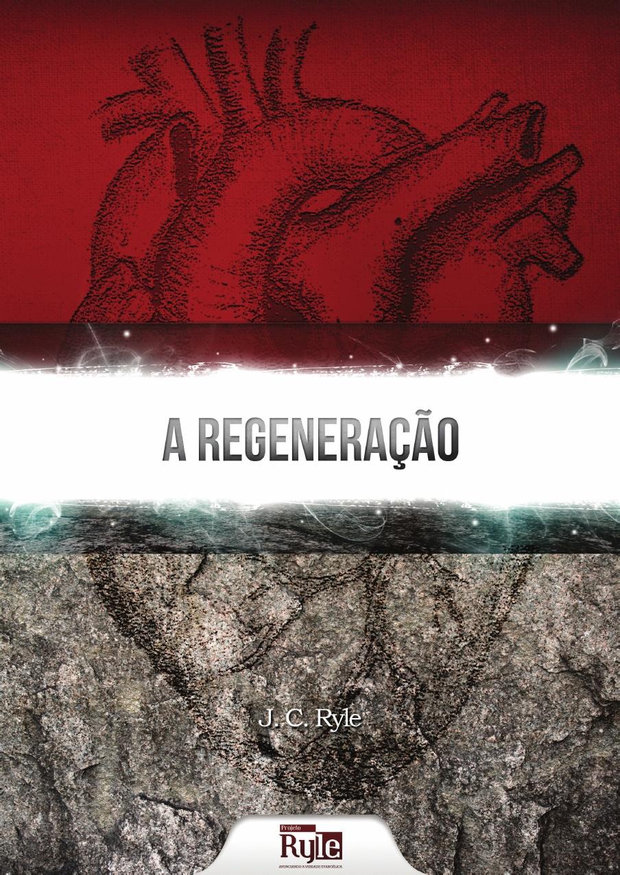 J. C. Ryle-A Regeneração-