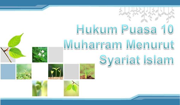 Hukum Puasa 10 Muharram Menurut Syariat Islam