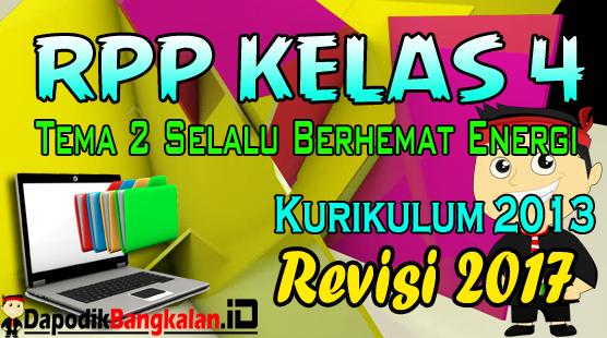 RPP Kelas 4 Tema 2 Kurikulum 2013 Revisi 2017