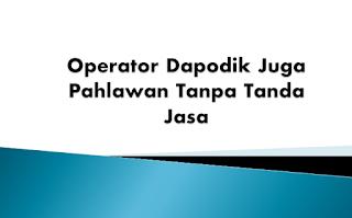 Operator Dapodik juga Pahlawan Tanpa Tanda Jasa