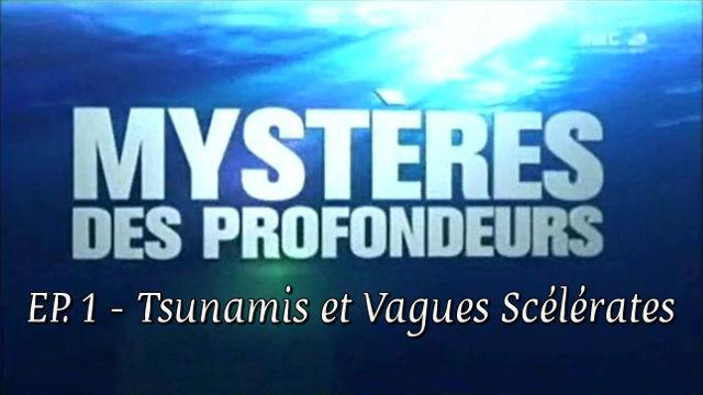 Mystères des Profondeurs - EP. 1 - Tsunamis et Vagues Scélérates - Documentaire Vidéo