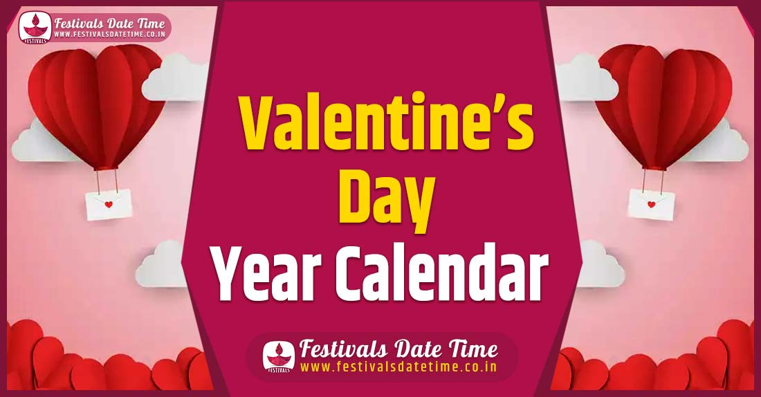Valentine's Day Year Calendar, Valentine's Day Year Festival Schedule