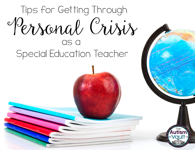As special education teachers, we go through a lot emotionally to help our students. When personal crisis hits, it can be really hard to manage.