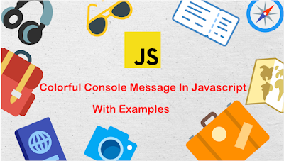 Colorful Console Message In Javascript