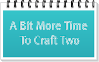 A Bit More Time To Craft 2 Facebook Challenge's