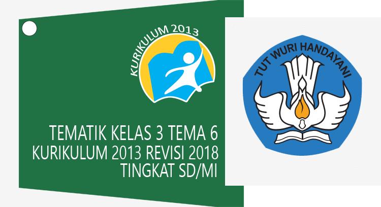 tematik kelas 3 sd k13 revisi 2018