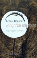 Vòng Tròn Ma Thuật - Arthur Koestler