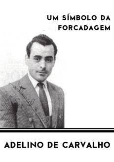 Faleceu Adelino de Carvalho - um histórico da Forcadagem