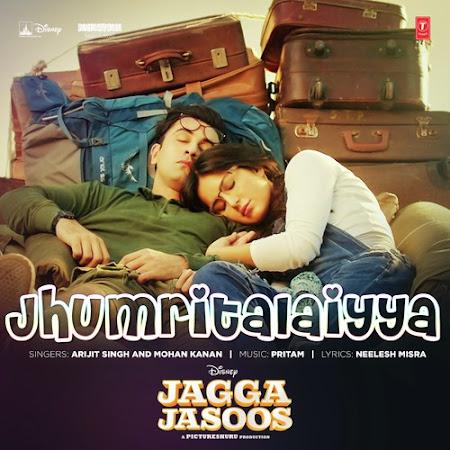 Jhumri Talaiyya - Jagga Jasoos (2017)