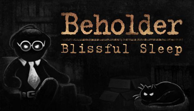BEHOLDER BLISSFUL SLEEP-RELOADED